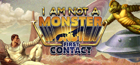 I am not a Monster - First Contact