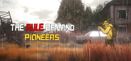 The Rule of Land - Pioneers